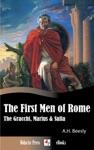 The First Men Of Rome - The Gracchi Marius  Sulla