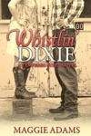 Whistlin Dixie A Tempered Steel Novel