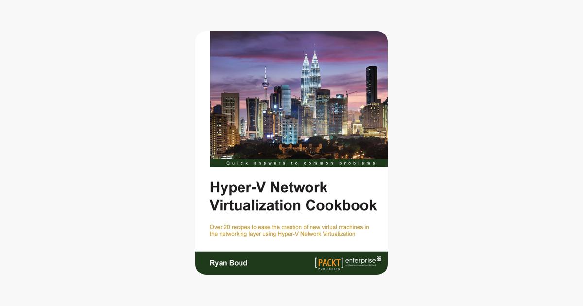 Hyper-V Network Virtualization Cookbook