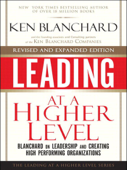 Leading at a Higher Level, Revised and Expanded Edition