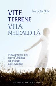Vite terrene, vita nell'aldilà da Sabrina Dal Molin