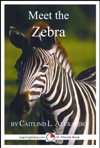 Meet The Zebra A 15-Minute Book For Early Readers