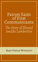 Patron Saint of First Communicants: The Story of Blessed Imelda Lambertini