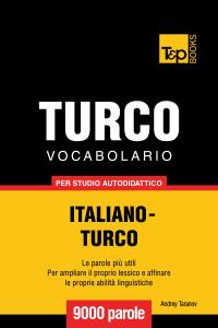 Vocabolario Italiano-Turco per studio autodidattico: 9000 parole Libro Cover