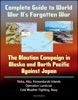 Complete Guide To World War II's Forgotten War: The Aleutian Campaign In Alaska And North Pacific Against Japan - Kiska, Attu, Komandorski Islands, Operation Landcrab, Cold Weather Fighting, Navy