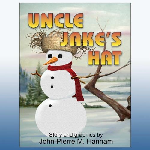 John-Pierre M. Hannam - Uncle Jake's Hat