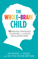Dr Tina Payne Bryson & Dr. Daniel Siegel - The Whole-Brain Child artwork