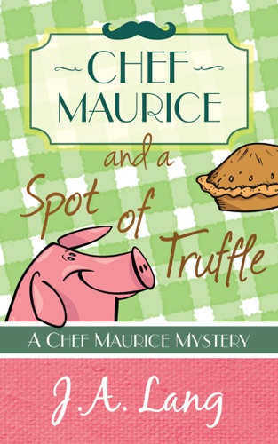 Chef Maurice and a Spot of Truffle E-Book Download