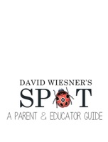 David Wiesner's Spot: A Parent & Educator Guide (Multi-Touch Edition)