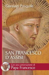 San Francesco d'Assisi. All'aurora di una esistenza gioiosa Copertina del libro