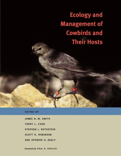 James N. M. Smith, Terry L. Cook, Stephen I. Rothstein, Scott K. Robinson & Spencer G. Sealy - Ecology and Management of Cowbirds and Their Hosts