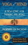 Yoga For The Mind A New Ethic For Thinking And Being  Meridians Of Thought 2014 Living Now Book Award Winner