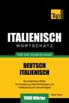 Deutsch-Italienischer Wortschatz Fr Das Selbststudium 7000 Wrter