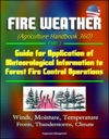 Fire Weather Agriculture Handbook 360 Part 2 - Guide For Application Of Meteorological Information To Forest Fire Control Operations Winds Moisture Temperature Fronts Thunderstorms Climate