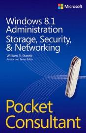 Windows® 8.1 Administration Pocket Consultant - William R. Stanek