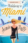 Misbehaving In Miami Summer Flings Book 2