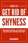 How To Get Rid Of Shyness