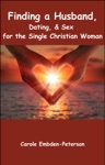 Finding A Husband Dating  Sex For The Single Christian Woman