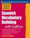 Practice Makes Perfect Spanish Vocabulary Builder