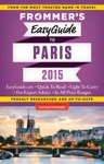 Frommers EasyGuide To Paris 2015