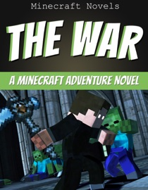 The War An Unofficial Minecraft Adventure Novel