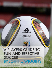 A Players Guide to Fun and Effective Soccer book