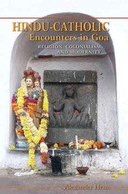 Hindu-Catholic Encounters in Goa