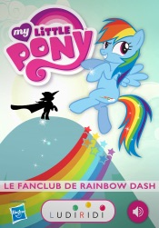 Le Fanclub de Rainbow Dash - My Little Pony, les histoires à lire ou à écouter