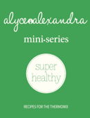 Mini Series Super Healthy - recipes for the Thermomix