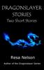 Resa Nelson - Dragonslayer Stories artwork