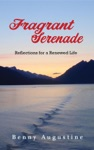 Fragrant Serenade Reflections For A Renewed Life