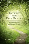 Bathing In The Faes Breath