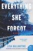 Lisa Ballantyne - Everything She Forgot  artwork