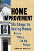 Home Improvement: Six Steps to Saving Money Before Taking the Big Plunge