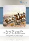 Signal Fires On The Trail Of The Pathfinder