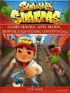 Subway Surfers Game Hacks Apk Mods Download Guide Unofficial
