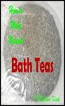 How To Make Handmade Homemade Natural Bath Teas