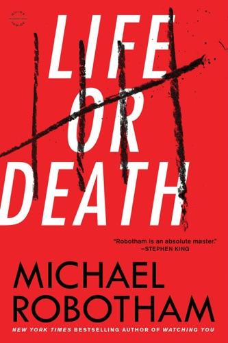 Michael Robotham - Life or Death