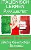 Italienisch Lernen - Paralleltext - Leichte Geschichten (Deutsch - Italienisch) Bilingual - Polyglot Planet Publishing