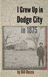 I Grew Up In Dodge City In 1875