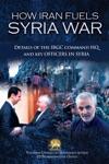 How Iran Fuels Syria War