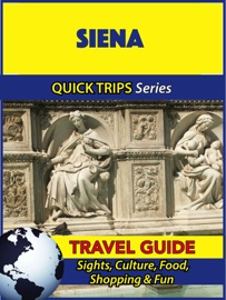 SIENA TRAVEL GUIDE (QUICK TRIPS SERIES)
