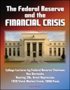 The Federal Reserve And The Financial Crisis College Lectures By Federal Reserve Chairman Ben Bernanke - Roaring 20s Great Depression 1929 Stock Market Crash 2008 Panic