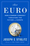 The Euro How A Common Currency Threatens The Future Of Europe