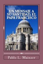 Un Mensaje A Su Santidad, El Papa Francisco