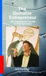 The Quotable Entrepreneur 365 Inspirational Quotes For Entrepreneurs