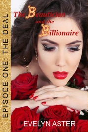 THE BEAUTICIAN AND THE BILLIONAIRE EPISODE 1: THE DEAL