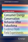 Consumer Energy Conservation Behavior After Fukushima