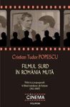 Filmul Surd N Romnia Mut Politica I Propaganda N Filmul Romanesc De Ficiune 1912-1989
