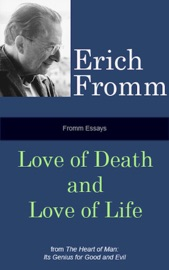 Fromm Essays: Love of Death and Love of Life PDF Download